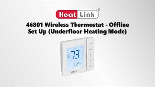 Embedded thumbnail for HeatLink Smart System - 46801 Wireless Thermostat Offline Set Up (Underfloor Heating Mode)
